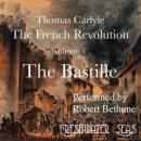 The French Revolution, Volume 1: The Bastille (Unabridged), by Thomas Carlyle