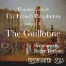 The French Revolution, Volume 3: The Guillotine (Unabridged), by Thomas Carlyle