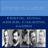Freud, Jung, Adler, Calkins, James (Unabridged), by Steven G. Carley