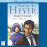Fridays Child (Unabridged) Audiobook, by Georgette Heyer