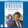 Fridays Child (Unabridged), by Georgette Heyer