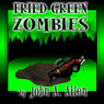Fried Green Zombies (Unabridged) Audiobook, by John Allen