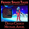 Fringe Space Tales - All of Amanda Loves Stories, in One Place (Unabridged), by Michael Angel