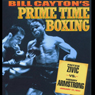 Fritzie Zivic vs. Herny Armstrong: Bill Caytons Prime Time Boxing (Unabridged) Audiobook, by Bill Cayton
