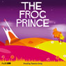 The Frog Prince (Unabridged) Audiobook, by Brothers Grimm