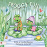 Froggy Fun (Unabridged) Audiobook, by Treva Jean Edwardson