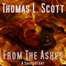 From the Ashes (Unabridged) Audiobook, by Thomas L. Scott