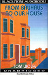 From Bauhaus to Our House (Unabridged), by Tom Wolfe