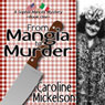 From Mangia to Murder:: A Sophia Mancini Mystery, Book 1 (Unabridged) Audiobook, by Caroline Mickelson