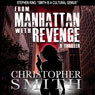 From Manhattan with Revenge: The Fifth Avenue Series, Book 4 (Unabridged), by Christopher Smith