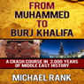 From Muhammed to Burj Khalifa: A Crash Course in 2,000 Years of Middle East History (Unabridged) Audiobook, by Michael Rank
