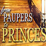 From Paupers to Princes: Teaching Series (Unabridged) Audiobook, by Kris Vallotton