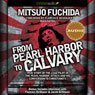 From Pearl Harbor to Calvary (Unabridged), by Mitsuo Fuchida