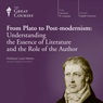 From Plato to Post-modernism: Understanding the Essence of Literature and the Role of the Author Audiobook, by The Great Courses