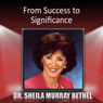 From Success to Significance Audiobook, by Dr. Sheila Murray-Bethel