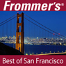 Frommers Best of San Francisco Audio Tour Audiobook, by Myka Del Barrio