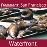 Frommers San Francisco: Waterfront Walking Tour Audiobook, by Myka Del Barrio