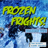 Frozen Frights, Volume 2 Audiobook, by Icebox Radio Theater