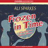 Frozen in Time (Unabridged) Audiobook, by Ali Sparkes