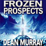 Frozen Prospects: The Guadel Chronicles, Book 1 (Unabridged) Audiobook, by Dean Murray