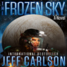 The Frozen Sky: The Novel (Unabridged) Audiobook, by Jeff Carlson