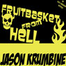 Fruitbasket from Hell (Unabridged) Audiobook, by Mr Jason Krumbine