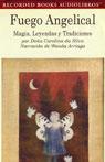 Fuego Angelical: Magia, Leyendas, y Tradiciones (Texto Completo) (Unabridged), by Dona Carolina da Silva
