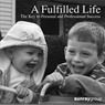 A Fulfilled Life: A Key to Personal and Professional Success (Unabridged), by Tim Hedrick
