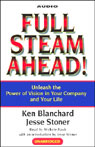 Full Steam Ahead! Unleash the Power of Vision in Your Company and Your Life (Unabridged) Audiobook, by Ken Blanchard
