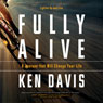 Fully Alive: Lighten Up and Live (Unabridged) Audiobook, by Ken Davis