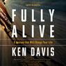 Fully Alive: Lighten Up and Live (Unabridged), by Ken Davis