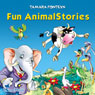Fun Animal Stories for Children 4-8 Years Old: Adventures with Amazing Animals, Treasure Hunters, Explorers, and an Old Locomotive (Unabridged), by Tamara Fonteyn