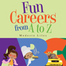 Fun Careers from A to Z (Unabridged) Audiobook, by Modesta Liles