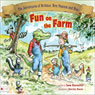 Fun on the Farm: The Adventures of BoGator, Brer Possum and Blue (Unabridged), by Sam Burnette