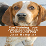 Fun Training Your American English Coonhound Dog (Unabridged) Audiobook, by John Hampton