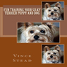 Fun Training Your Silky Terrier Puppy and Dog (Unabridged), by Vince Stead