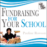 Fundraising for Your School (Unabridged) Audiobook, by Pauline Rowson