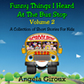 Funny Things I Heard at the Bus Stop, Volume 2 (Unabridged) Audiobook, by Angela Giroux