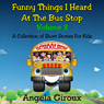 Funny Things I Heard at the Bus Stop, Volume 3 (Unabridged), by Anglea Giroux
