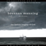 Furious Longing of God (Unabridged), by Brennan Manning
