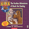 The Further Adventures of Hank the Cowdog (Unabridged) Audiobook, by John R. Erickson