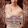 The Future Mrs. Darcy: Given Good Principles, Book 2 (Unabridged) Audiobook, by Maria Grace