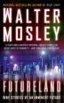 Futureland: Nine Stories of an Imminent World (Unabridged), by Walter Mosley