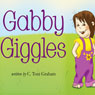 Gabby Giggles (Unabridged) Audiobook, by C. Toni Graham