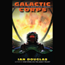 Galactic Corps: The Inheritance Trilogy, Book 2 (Unabridged), by Ian Douglas