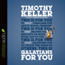 Galatians for You: For Reading, for Feeding, for Leading (Unabridged) Audiobook, by Timothy Keller