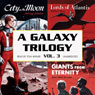A Galaxy Trilogy, Volume 3: Giants from Eternity, Lords of Atlantis, and City on the Moon (Unabridged), by Manly Wade Wellman