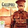 Gallipoli: Our Last Man Standing: The Extraordinary Life of Alec Campbell (Unabridged) Audiobook, by Jonathon King