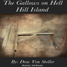 The Gallows on Hell Hill Island (Unabridged) Audiobook, by Drac Von Stoller