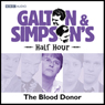 Galton & Simpsons Half Hour: The Blood Donor (Unabridged) Audiobook, by Ray Galton